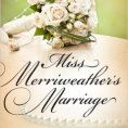 Miss Merriweather's Marriage