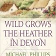 Wild Grows the Heather in Devon