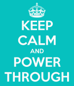 keep-calm-and-power-through-9